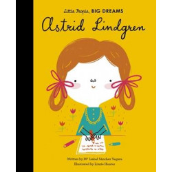 Little People, Big Dreams - ASTRID LINDGREN
