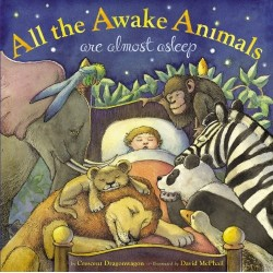 All the Awake Animals Are Almost Asleep Hardcover