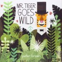 Mr. Tiger Goes Wild (Boston Globe-Horn Book Awards (Awards)) Hardcover
