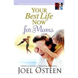 Your Best Life Now for Moms Hardcover