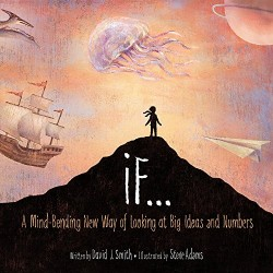 If: A Mind-Bending New Way of Looking at Big Ideas and Numbers by David J. Smith